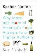 Kosher Nation: Why More and More of Americas Food Answers to a Higher Authority  by  Sue Fishkoff