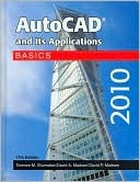 AutoCAD and Its Applications 2010: Basics  by  Terence M. Shumaker