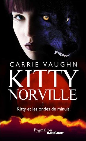 Kitty et les ondes de minuit (Kitty Norville, #1)  by  Carrie Vaughn