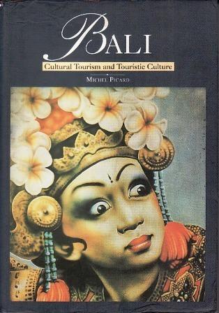 Bali: Cultural Tourism And Touristic Culture  by  Michel Picard