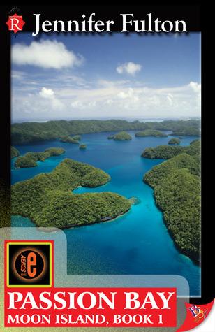 Passion Bay (Moon Island, # 1) Jennifer Fulton