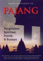 Pajang: Pergolakan Spiritual, Politik, & Budaya Martin Moentadhim S.M.