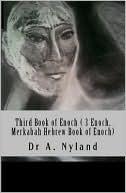 Third Book of Enoch (3 Enoch, Merkabah Hebrew Book of Enoch)  by  Ann Nyland