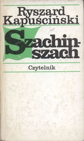 Szachinszach  by  Ryszard Kapuściński