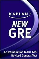 Kaplan New GRE: An Introduction to the GRE Revised General Test Kaplan Inc.