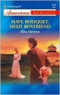 Have Bouquet, Need Boyfriend Rita Herron