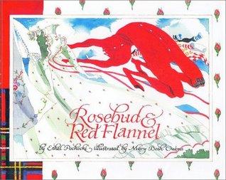 Rosebud & Red Flannel  by  Ethel Pochocki