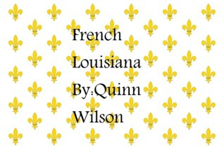 French Louisiana  by  Quinn Wilson