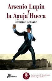 La aguja hueca (Arsène Lupin, #3)  by  Maurice Leblanc