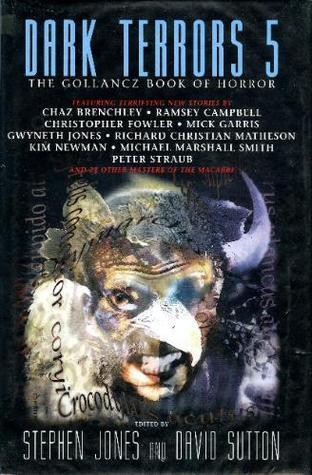 Dark Terrors 5: The Gollancz Book of Horror  by  Stephen Jones