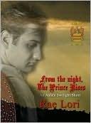 From the Night, the Prince Rises (Ashen Twilight Prequel #.5) Rae Lori