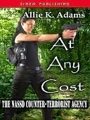 At Any Cost (Nassd Counter-Terrorist Agency #1)  by  Allie K. Adams