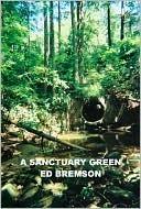 A Sanctuary Green  by  Ed Bremson