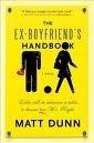 The Ex-Boyfriends Handbook Matt Dunn