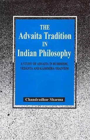 Advaita Tradition in Indian Philosophy Chandradhar Sharma
