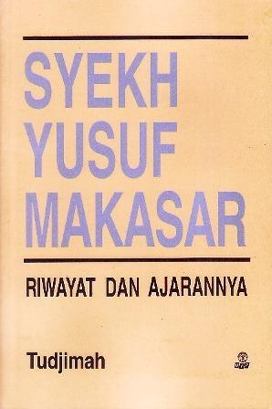 Syekh Yusuf Makasar: Riwayat dan Ajarannya Tudjimah