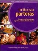 Un Libro Para Parteras Atencion Del Embarazo El Parto Y La Salud De La Mujer Susan M. Klein