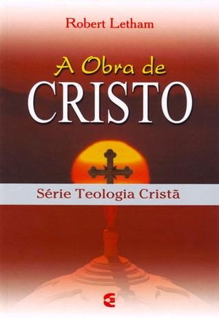 A Obra de Cristo Robert Letham