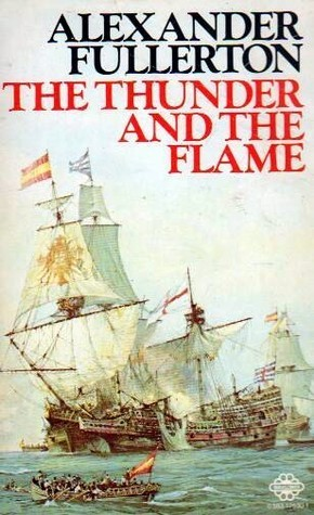 The Thunder And The Flame  by  Alexander Fullerton
