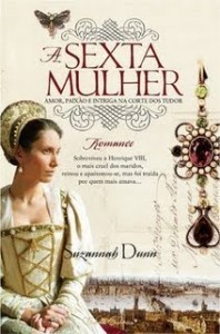 A Sexta Mulher  by  Suzannah Dunn