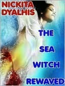 The Sea Witch Rewaved  by  Nickita Dyalhis
