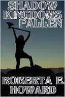 Shadow Kingdoms Fallen  by  Roberta E. Howard
