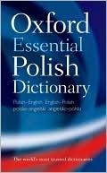 Oxford Essential Polish Dictionary: Polish-English/English-Polish/Polsko-Angielski/Angielsko-Polski Oxford University Press