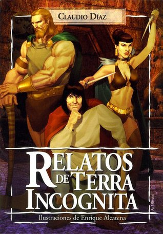 Relatos de Terra Incognita  by  Claudio Díaz