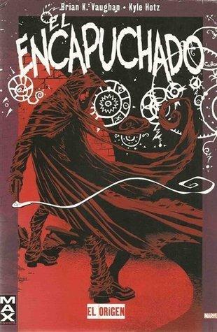 El Encapuchado: El Origen  by  Brian K. Vaughan