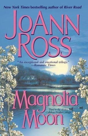 Magnolia Moon (Callahan Brothers, #3) JoAnn Ross