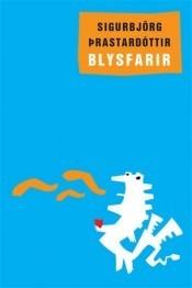 Blysfarir  by  Sigurbjörg Þrastardóttir