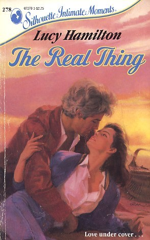 The Real Thing (Silhouette Intimate Moments, #278) Lucy Hamilton