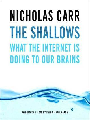 The Shallows: What The Internet Is Doing To Our Brains Nicholas Carr