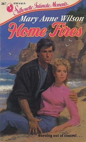 Home Fires (Silhouette Intimate Moments #267)  by  Mary Anne Wilson