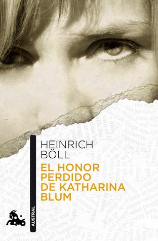 El honor perdido de Katharina Blum Heinrich Böll