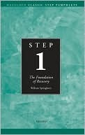 Step One: Foundation of Recovery William Springborn