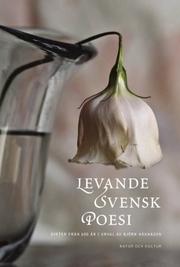 Levande Svensk Poesi : dikter från 600 år(Living Swedish Poetry: poems from 600 years)  by  Björn Håkanson