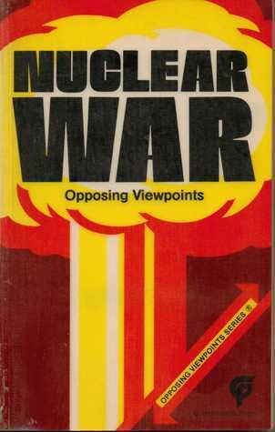 Nuclear War: Opposing Viewpoints Bonnie Szumski