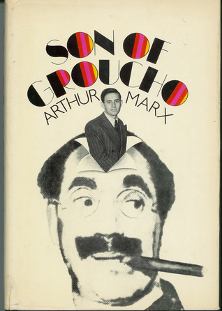 My Life With Groucho: A Sons Eye View  by  Arthur Marx