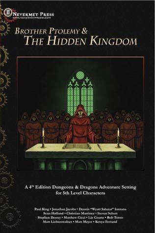 Brother Ptolemy & The Hidden Kingdom (4E D&D) Nevermet Press