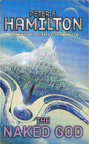 The Naked God (Nights Dawn, #3)  by  Peter F. Hamilton