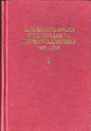 Sejarah Perjuangan Kemerdekaan RI di Minangkabau 1945-1950 (Book, #1) Ahmad Husein
