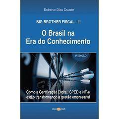 Big Brother Fiscal - O Brasil na Era do Conhecimento  by  Roberto Dias Duarte