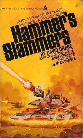Hammers Slammers  by  David Drake