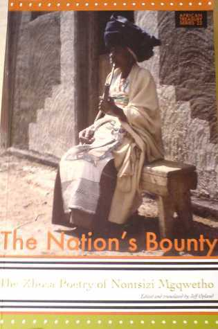 The Nationss Bounty: The Xhosa Poetry of Nontsizi Mgqwetho  by  Jeff Opland