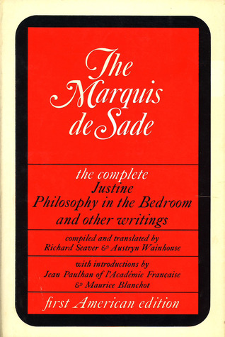 Justine, Philosophy In the Bedroom and Other Writings  by  Marquis de Sade
