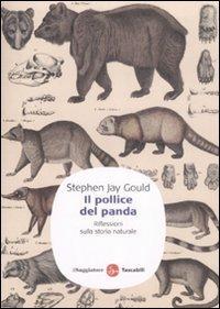 Il pollice del panda: Riflessioni sulla storia naturale Stephen Jay Gould