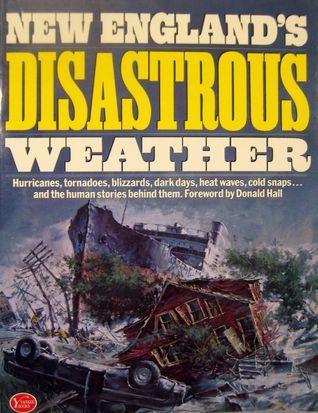 New Englands Disasterous Weather Benjamin Watson