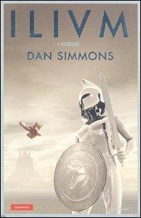 Ilium: Lassedio (Ilium/Olympos, #1) Dan Simmons
