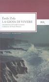 La gioia di vivere (Les Rougon-Macquart, #12)  by  Émile Zola